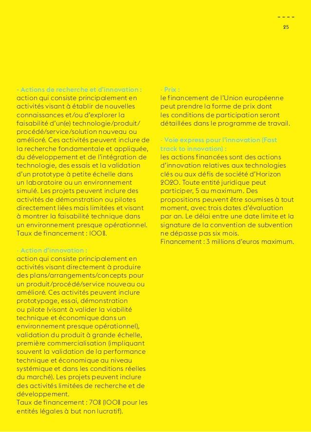 25  - Actions de recherche et d'innovation :  action qui consiste principalement en  activités visant à établir de nouvell...