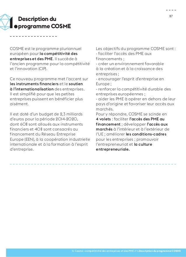 27  COSME est le programme pluriannuel  européen pour la compétitivité des  entreprises et des PME. Il succède à  l'ancien...