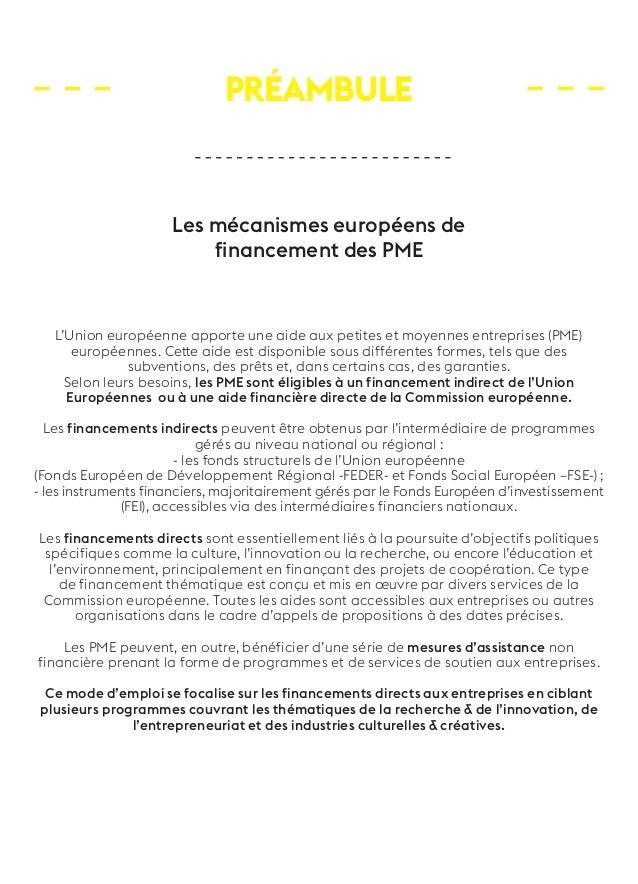 Préambule  Les mécanismes européens de  financement des PME  L'Union européenne apporte une aide aux petites et moyennes e...