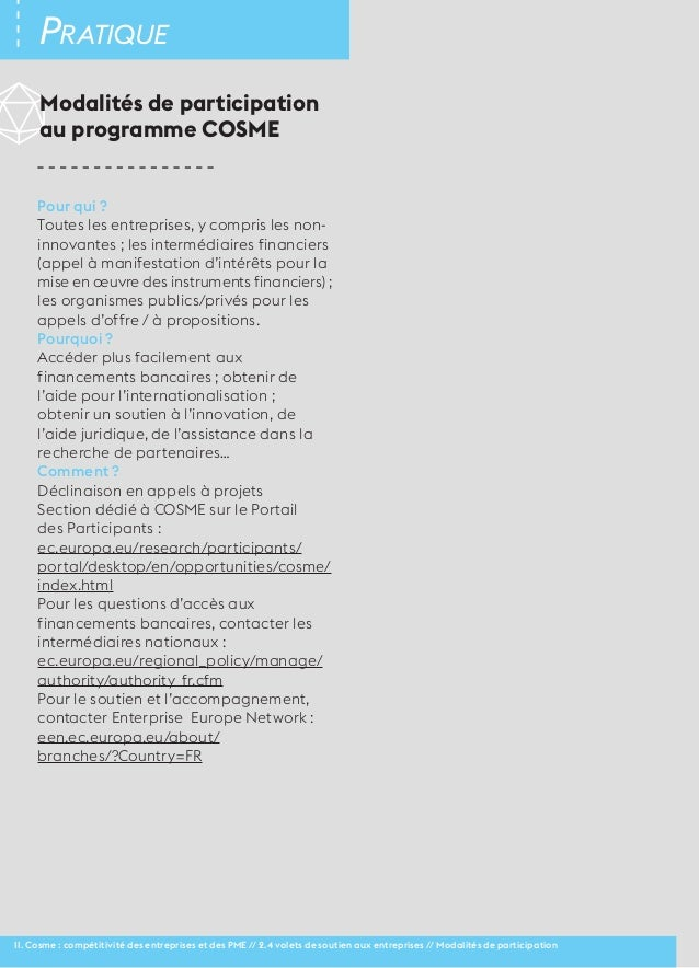 30 Pratique  Modalités de participation  au programme COSME  Pour qui ?  Toutes les entreprises, y compris les non-innovan...
