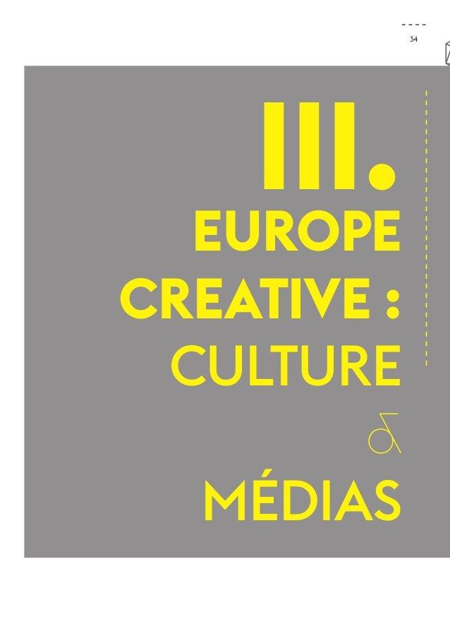 34  III.  Europe  Creative :  Culture  &  Médias
