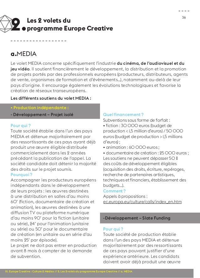 36  2.Les 2 volets du  programme Europe Creative  a.MEDIA  Le volet MEDIA concerne spécifiquement l'industrie du cinéma, d...