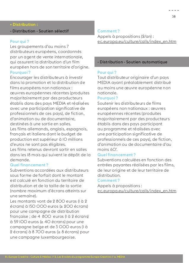 38  • Distribution :  - Distribution - Soutien sélectif  Pour qui ?  Les groupements d'au moins 7  distributeurs européens...