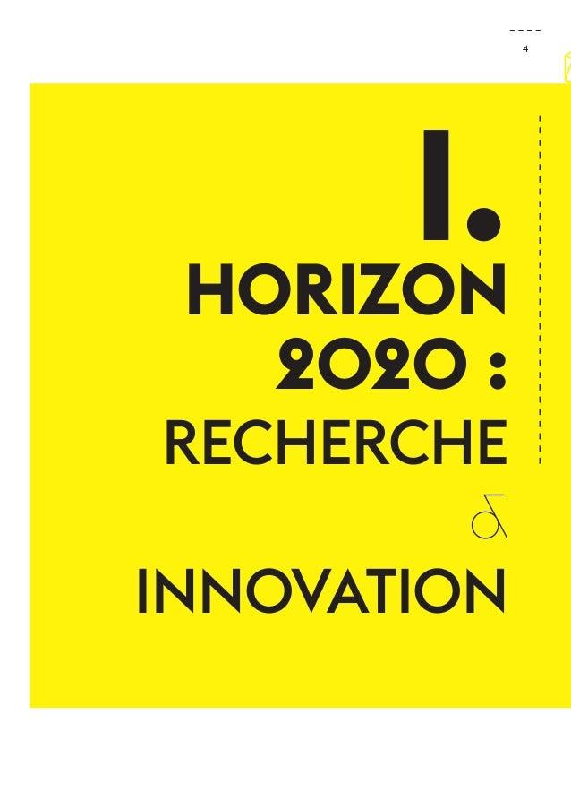 4  I.  Horizon  2020 :  Recherche  &  Innovation