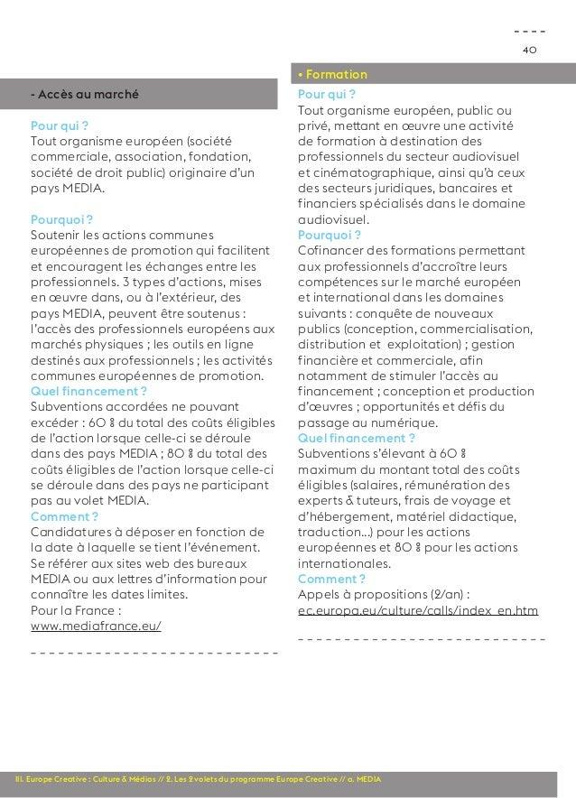 40  • Formation  - Accès au marché  Pour qui ?  Tout organisme européen (société  commerciale, association, fondation,  so...