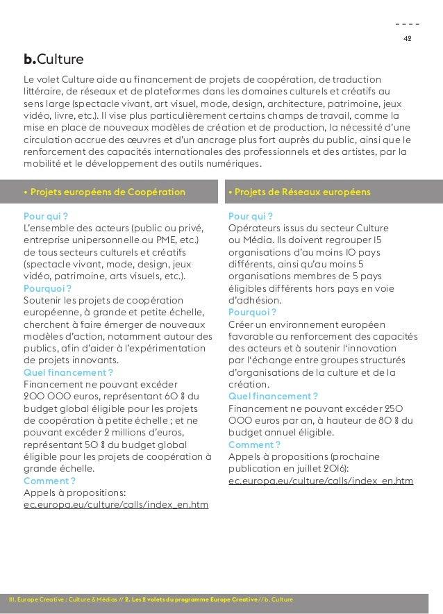 42  b.Culture  Le volet Culture aide au financement de projets de coopération, de traduction  littéraire, de réseaux et de...