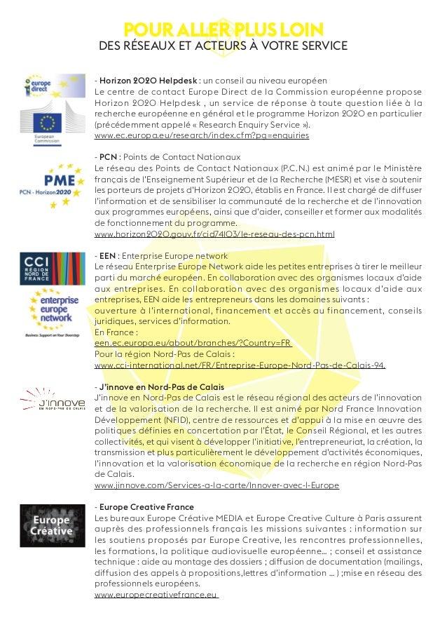 Pour aller plus loin des réseaux et acteurs à votre service  - Horizon 2020 Helpdesk : un conseil au niveau européen  Le c...