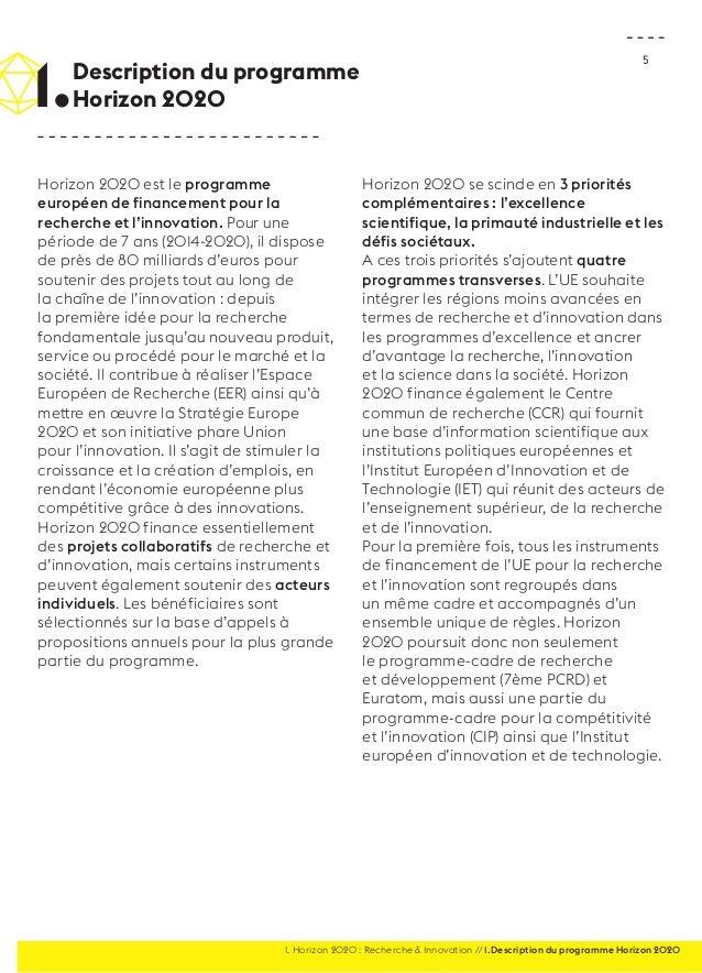 5  Horizon 2020 est le programme  européen de financement pour la  recherche et l'innovation. Pour une  période de 7 ans (...