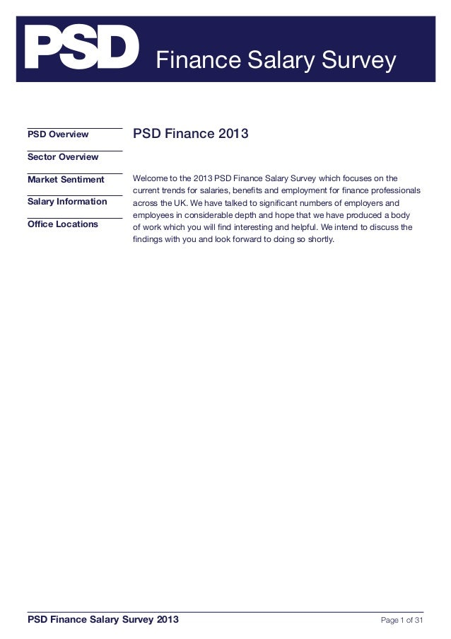 Page 1 of 31PSD Finance Salary Survey 2013 PSD Overview Sector Overview Market Sentiment Salary Information Office Locatio...