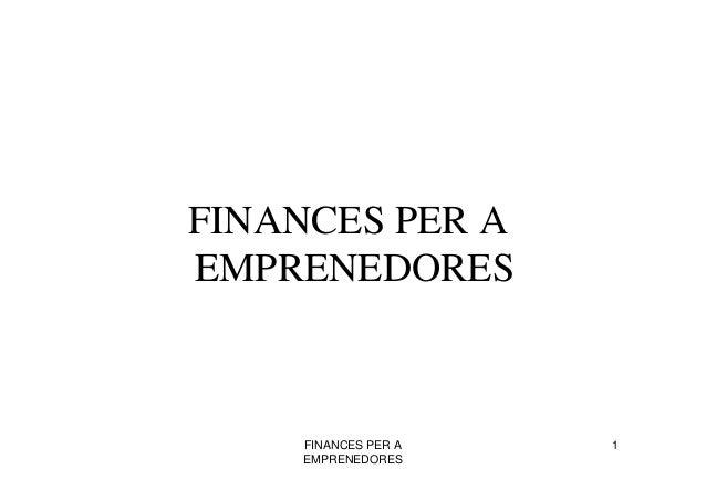 FINANCES PER AEMPRENEDORES    FINANCES PER A   1    EMPRENEDORES