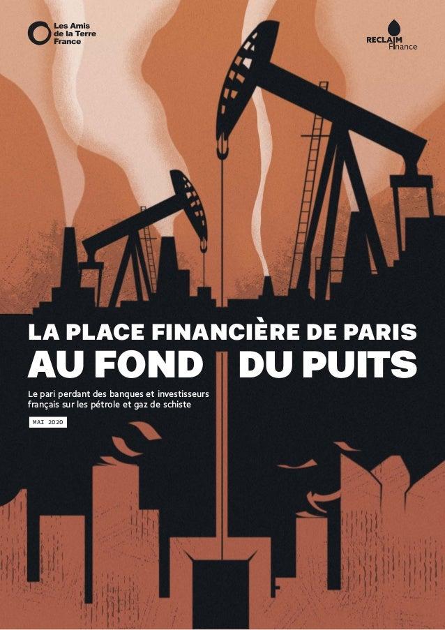 LA PLACE FINANCIÈRE DE PARIS AU FOND DU PUITSLe pari perdant des banques et investisseurs français sur les pétrole et gaz ...