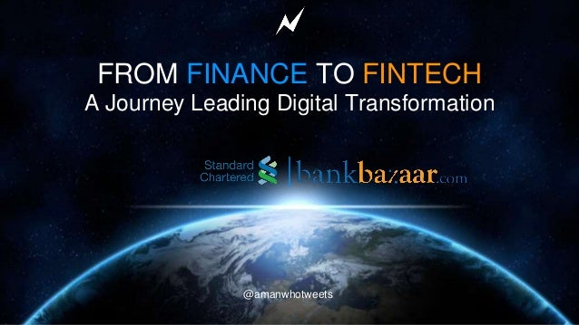 @amanwhotweets FROM FINANCE TO FINTECH A Journey Leading Digital Transformation