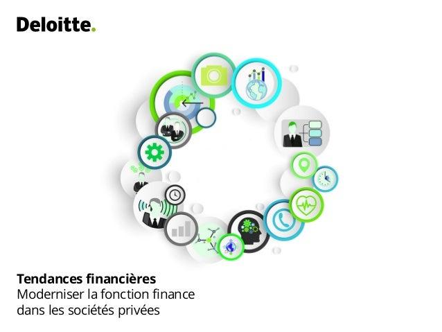 Tendances financières Moderniser la fonction finance dans les sociétés privées