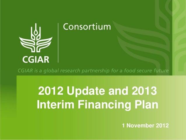 2012 Update and 2013Interim Financing Plan               1 November 2012