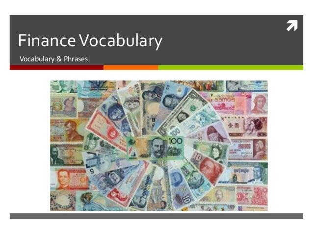  FinanceVocabulary Vocabulary & Phrases