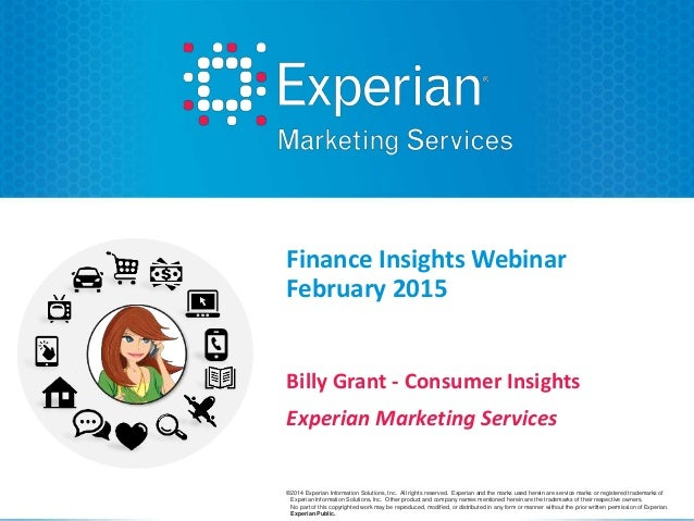 ©2014 Experian Information Solutions, Inc. All rights reserved. Experian and the marks used herein are service marks or re...
