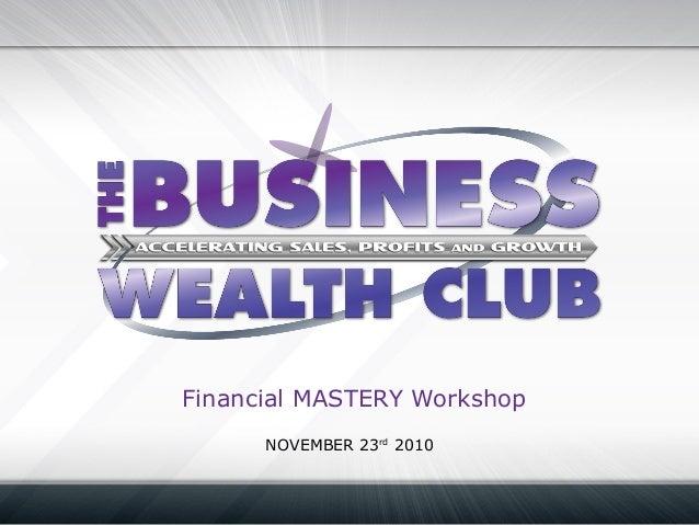Financial MASTERY Workshop NOVEMBER 23rd 2010