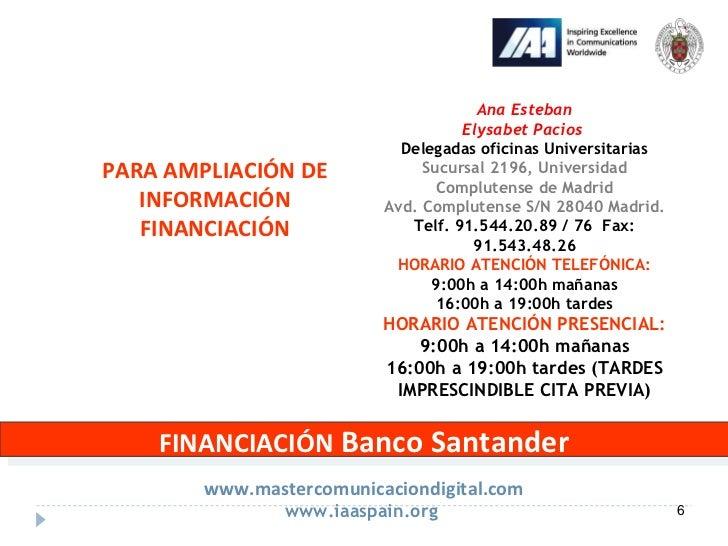 Financiaci n santander mag ster comunicaci n digital ucm iaa for Horario de oficina santander