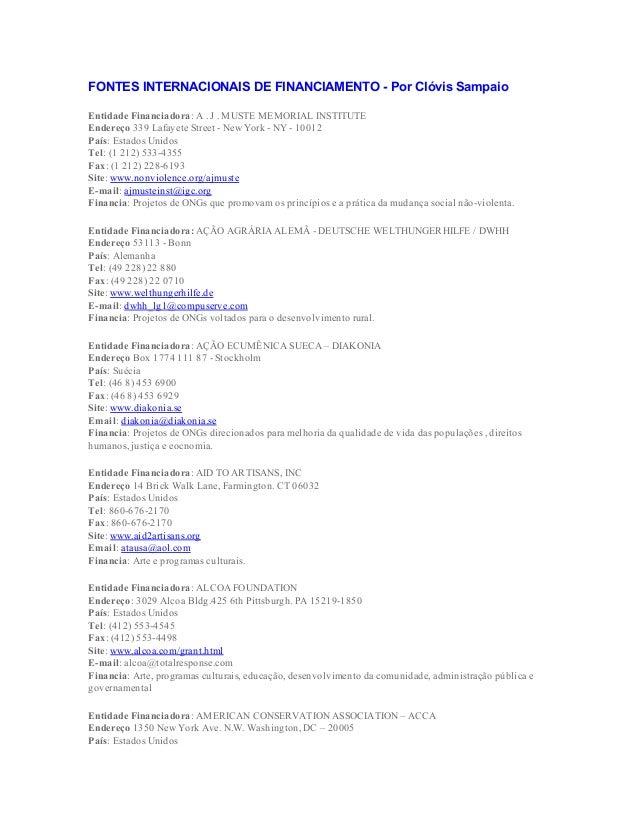 FONTESINTERNACIONAISDEFINANCIAMENTOPorClóvisSampaio EntidadeFinanciadora:A.J.MUSTEMEMORIALINSTITUTE Ende...