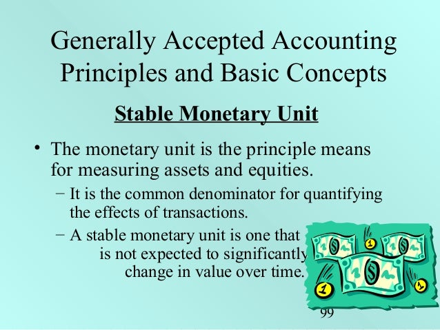 "stable monetary unit concept In this article we emphasize on accounting principles and concepts so  linked  principle of ""stable monetary unit of measure ""that states that."