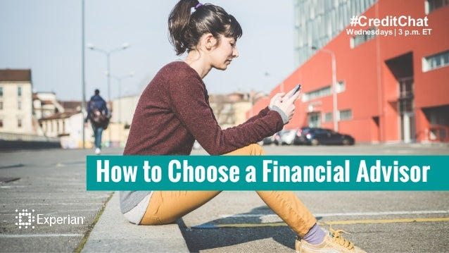 How to Choose a Financial Advisor #CreditChat Wednesdays | 3 p.m. ET