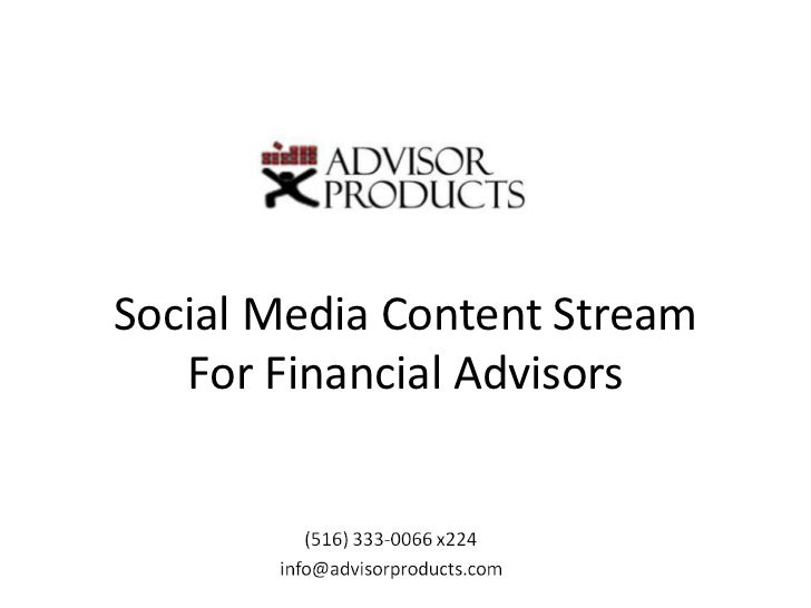 Social Media Content Stream   For Financial Advisors         Andy Gluck (516) 333-0066 x222          agluck@advisorproduct...