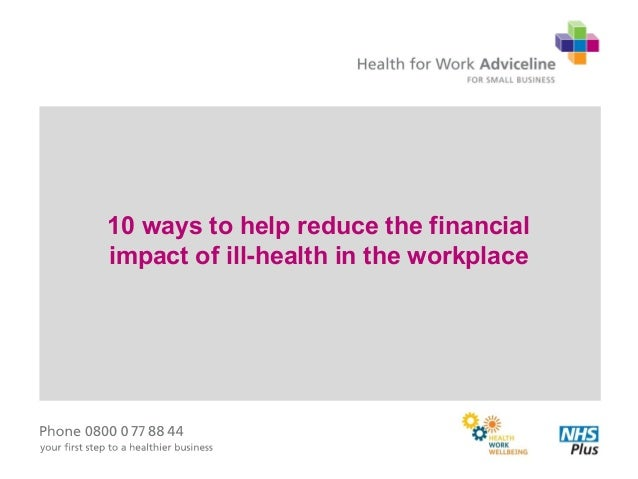 10 ways to help reduce the financial impact of ill-health in the workplace