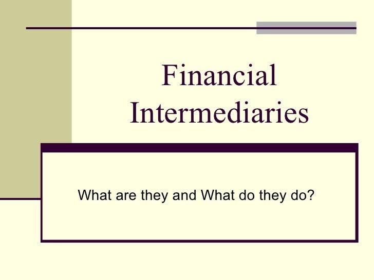 Explaining Financial Intermediaries
