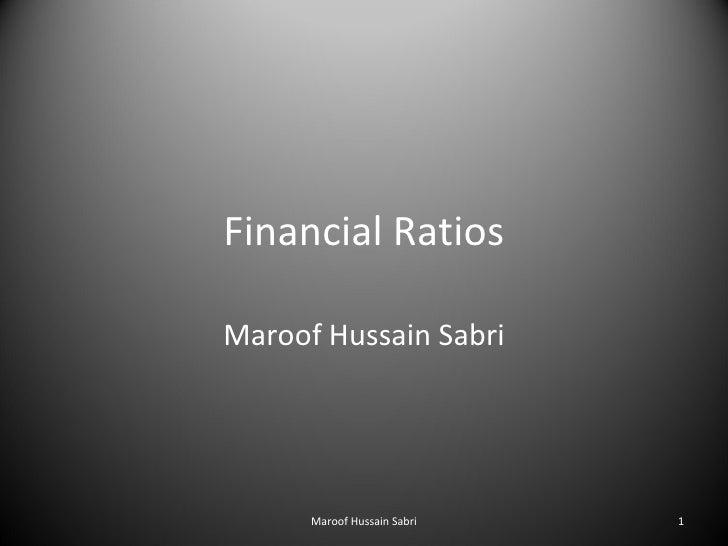 Financial Ratios Maroof Hussain Sabri Maroof Hussain Sabri