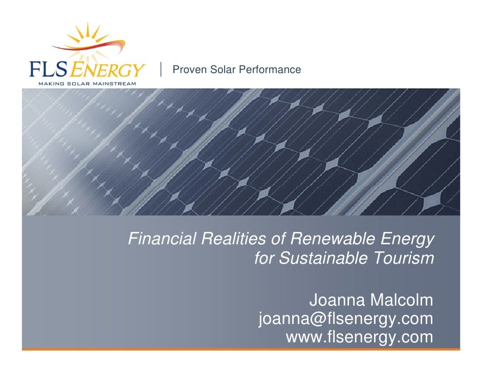 Proven Solar Performance     Financial Realities of Renewable Energy                   for Sustainable Tourism            ...