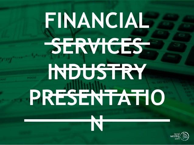FINANCIAL  SERVICES INDUSTRYPRESENTATIO     N