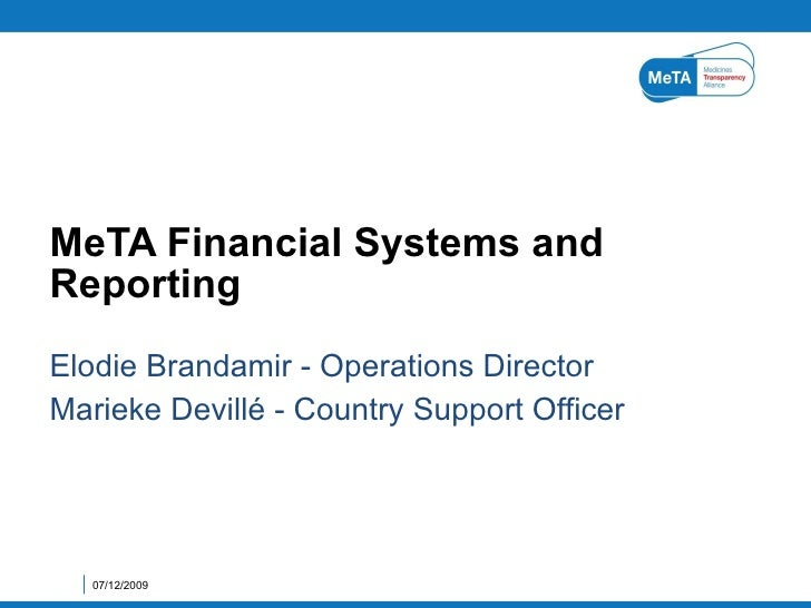 Elodie Brandamir - Operations Director Marieke Devillé - Country Support Officer MeTA Financial Systems and Reporting 07/1...