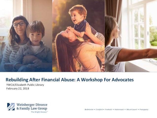 Bedminster • Cranford • Freehold • Hackensack • Mount Laurel • Parsippany Rebuilding After Financial Abuse: A Workshop For...