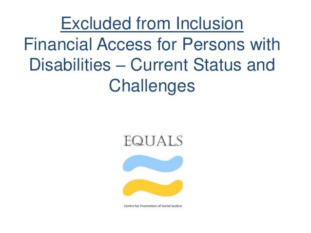 Excluded from Inclusion Financial Access for Persons with Disabilities – Current Status and Challenges