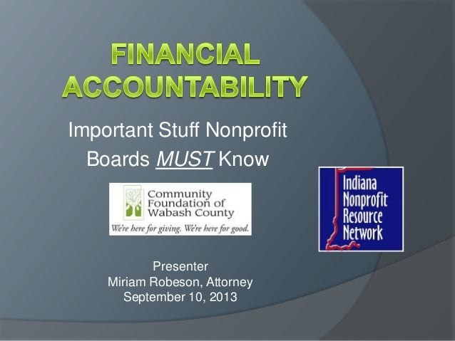 Important Stuff Nonprofit Boards MUST Know Presenter Miriam Robeson, Attorney September 10, 2013