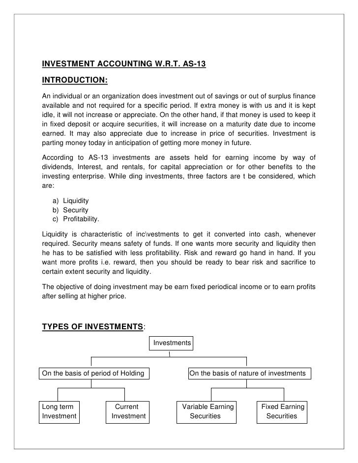 INVESTMENT ACCOUNTING W.R.T. AS-13<br />INTRODUCTION:<br />An individual or an organization does investment out of savings...