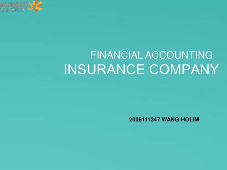 FINANCIAL ACCOUNTINGINSURANCE COMPANY        2008111347 WANG HOLIM