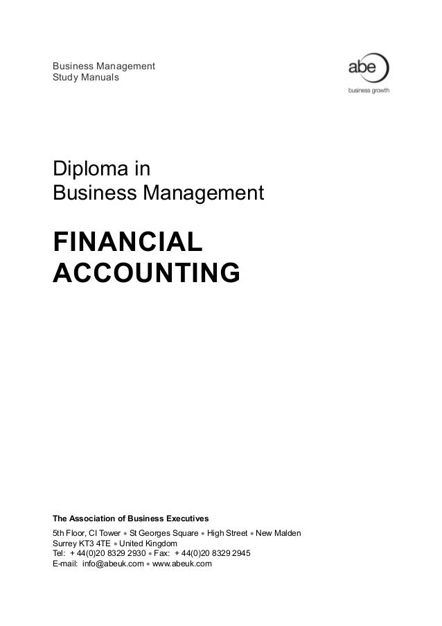 Business Management Study Manuals Diploma in Business Management FINANCIAL ACCOUNTING The Association of Business Executiv...