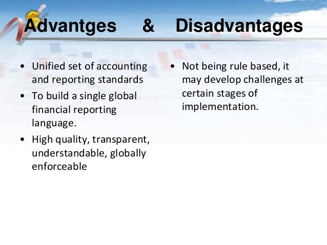 Advantages and Disadvantages of adopting IFRS