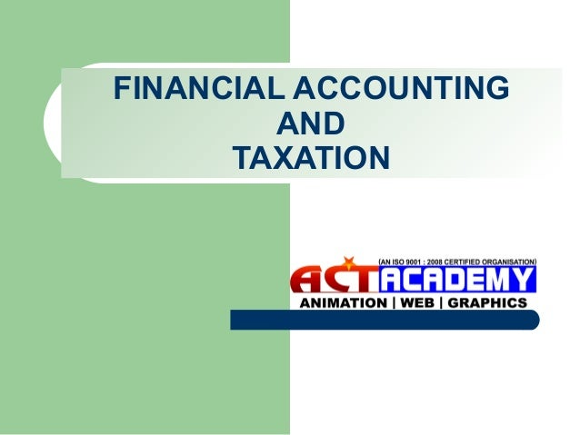 FINANCIAL ACCOUNTING AND TAXATION