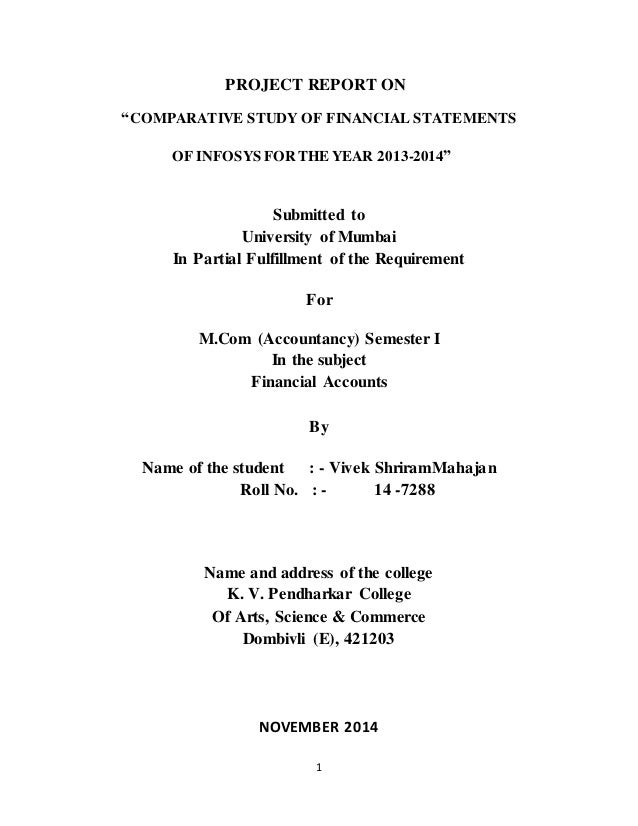 "1 PROJECT REPORT ON ""COMPARATIVE STUDY OF FINANCIAL STATEMENTS OF INFOSYS FOR THE YEAR 2013-2014"" Submitted to University ..."