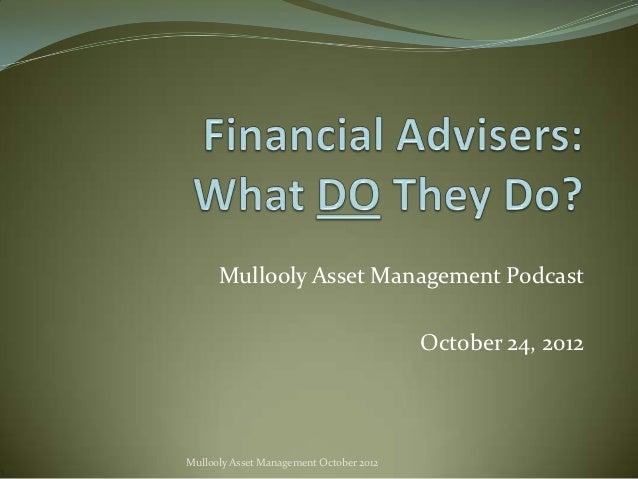 Mullooly Asset Management Podcast                                         October 24, 2012Mullooly Asset Management Octobe...