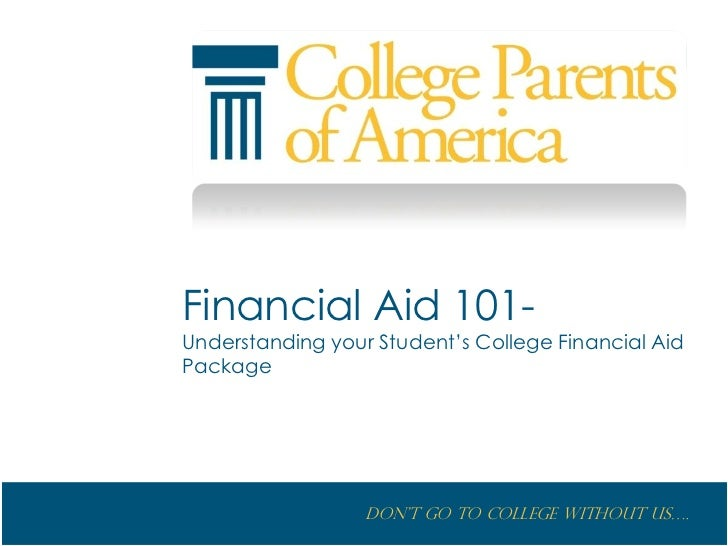 Financial Aid 101- Understanding your Student's College Financial Aid Package                       Don't go to College wi...