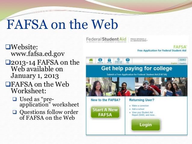 Financial aid basics presentation 2013 – Fafsa on the Web Worksheet
