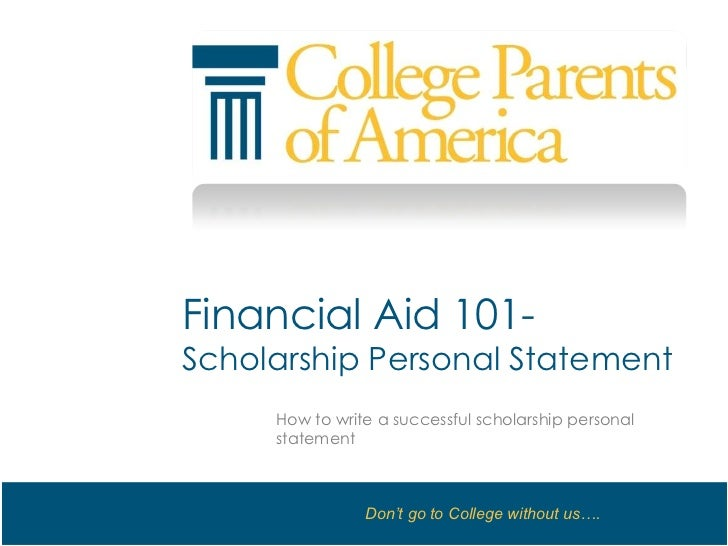 Financial Aid 101- Scholarship Personal Statement<br />How to write a successful scholarship personal statement<br />
