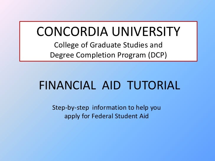 CONCORDIA UNIVERSITY<br />College of Graduate Studies and <br />Degree Completion Program (DCP)<br />FINANCIAL  AID  TUTOR...