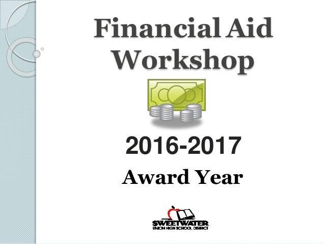 Financial Aid Workshop 2016-2017 Award Year