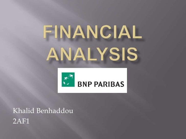 Financial analysis<br />Khalid Benhaddou<br />2AF1<br />