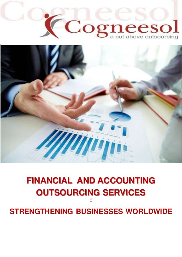 FINANCIAL AND ACCOUNTING OUTSOURCING SERVICES : STRENGTHENING BUSINESSES WORLDWIDE