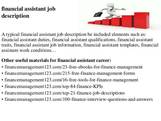 Financial Assistant Job Description A Typical Financial Assistant Job  Description Be Included Elements Such As: ...  Financial Assistant Job Description